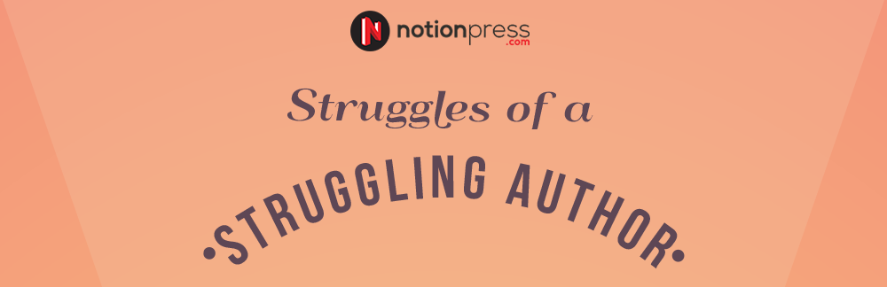struggles of a struggling author