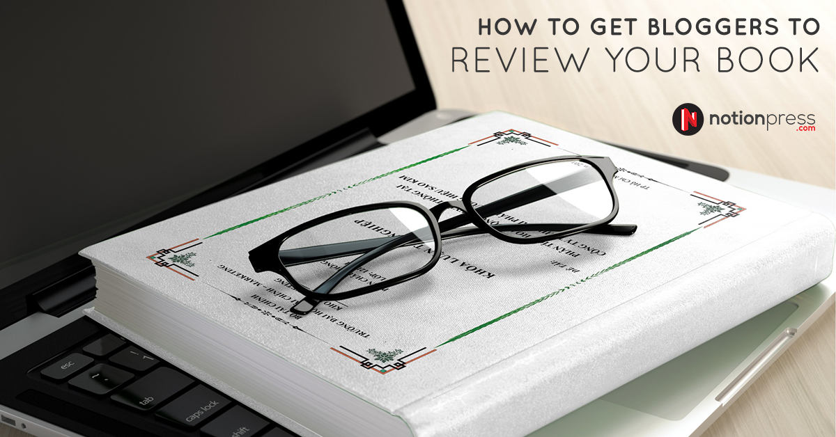 Tips to get bloggers to review your book