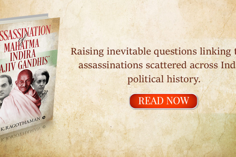Assassination of Mahatma – Indira – Rajiv Gandhis Banner