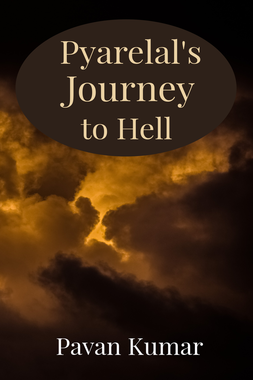 Pyarelal's Journey to Hell