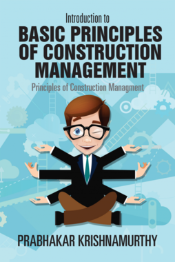 Introduction to Basic principles of Construction Management
