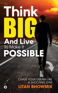 Think Big And Live To Make It Possible