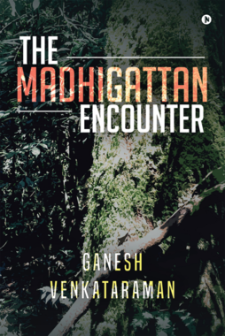 The Madhigattan Encounter
