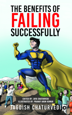 The Benefits of Failing Successfully