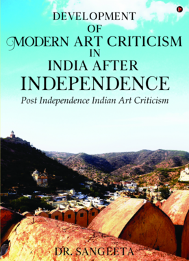 Development of Modern Art Criticism in India after Independence