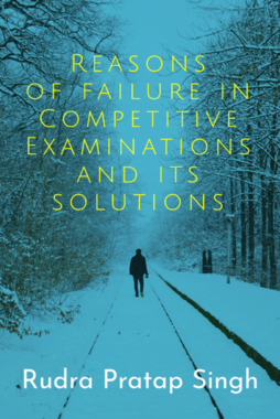 Reasons of Failure in Competitive Examinations and Its Solutions
