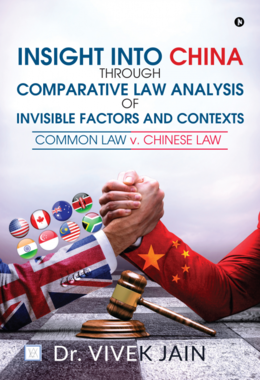 Insight into China through Comparative Law Analysis of Invisible Factors and Contexts –  Common Law v. Chinese Law