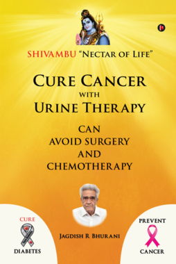 Cure Cancer with Urine Therapy