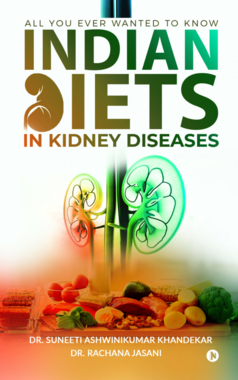 INDIAN DIETS IN KIDNEY DISEASES