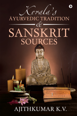 Kerala's Āyurvedic Tradition and Sanskrit Sources