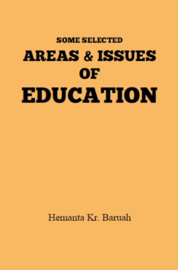 SOME SELECTED AREAS & ISSUES OF EDUCATION