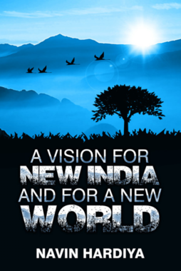 A VISION FOR NEW INDIA AND FOR A NEW WORLD