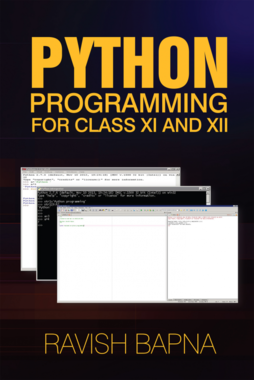 PYTHON PROGRAMMING FOR CLASS XI AND XII